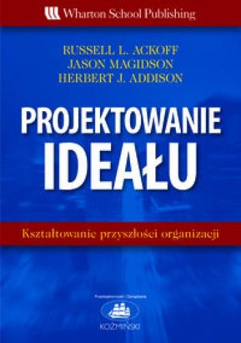 Russel F. Ackoff - Projektowanie ideału