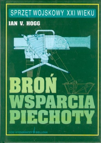 Ian V. Hogg - Broń wsparcia piechoty