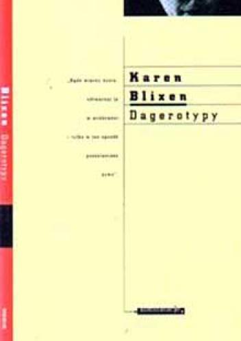 Karen Blixen - Dagerotypy