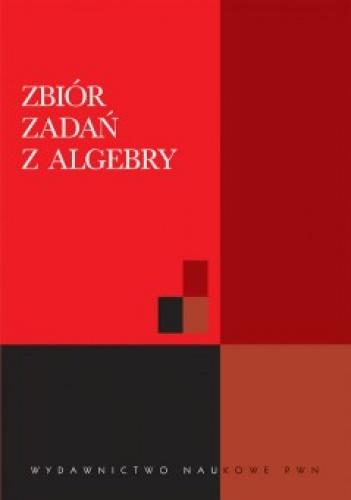 Aleksiej I. Kostrikin - Zbiór zadań z algebry