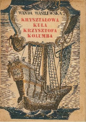 Wanda Wasilewska - Kryształowa kula Krzysztofa Kolumba