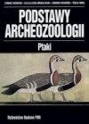 praca zbiorowa - Podstawy archeozoologii. Ptaki