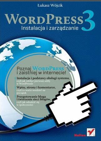 Łukasz Wójcik - WordPress 3. Instalacja i zarządzanie