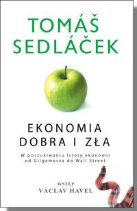 Tomáš Sedláček - Ekonomia dobra i zła