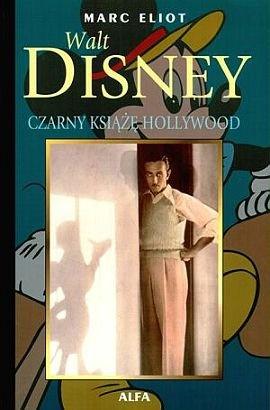 Marc Eliot - Walt Disney. Czarny Książę Hollywood