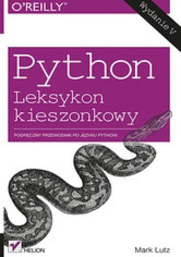 Mark Lutz - Python. Leksykon kieszonkowy. Wydanie V