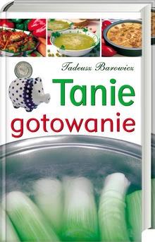 Tadeusz Barowicz - Tanie gotowanie
