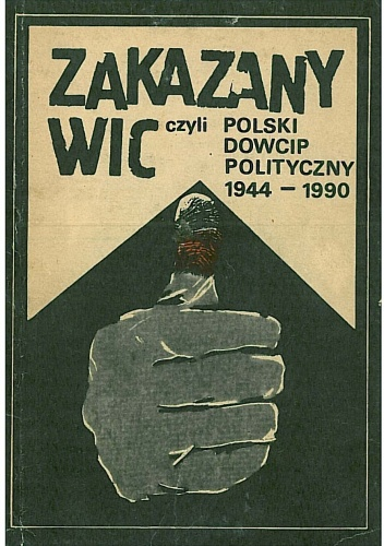 Władysław Tocki - Zakazany wic, czyli polski dowcip polityczny 1944 - 1990