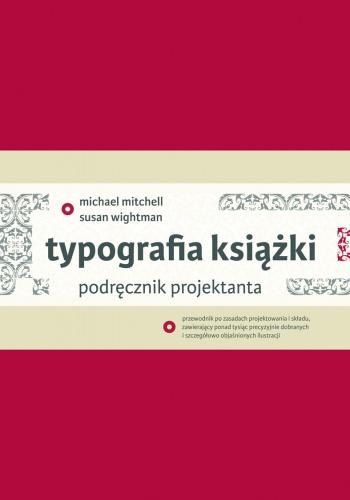 Michael Mitchell - Typografia książki. Podręcznik projektanta