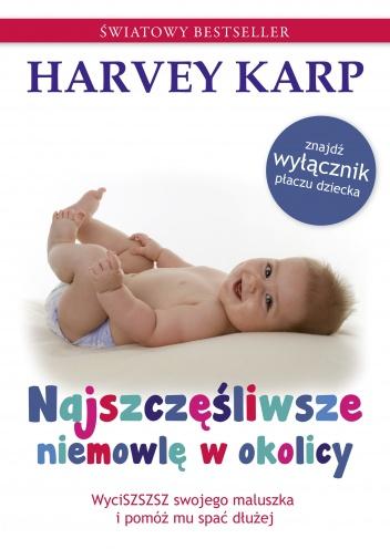 Harvey Karp - Najszczęśliwsze niemowlę w okolicy
