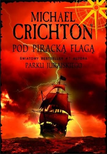 Michael Crichton - Pod piracką flagą