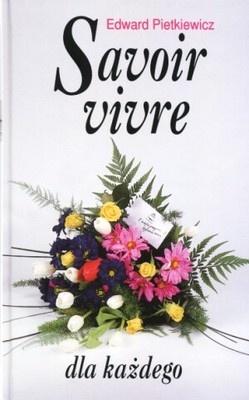 Edward Pietkiewicz - Savoir vivre dla każdego