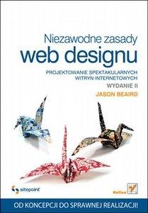 Jason Beaird - Niezawodne zasady web designu. Projektowanie spektakularnych witryn internetowych. Wydanie II
