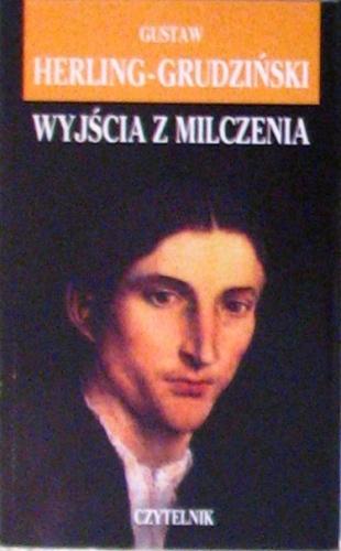 Gustaw Herling-Grudziński - Wyjścia z milczenia. Szkice