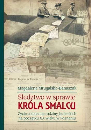 Magdalena Mrugalska-Banaszak - Śledztwo w sprawie króla smalcu