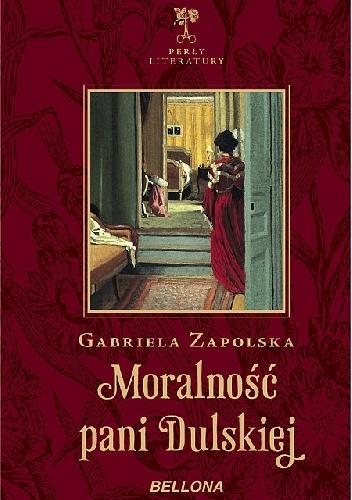 Gabriela Zapolska - Moralność Pani Dulskiej