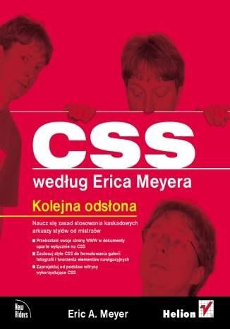 Eric A. Meyer - CSS według Erica Meyera. Kolejna odsłona