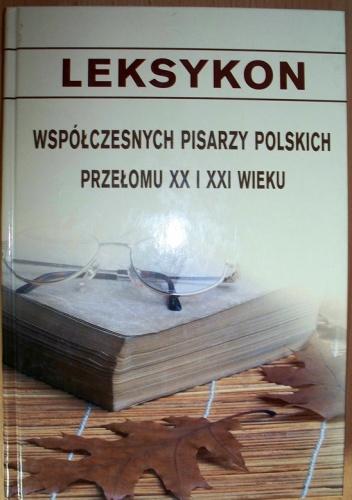Andrzej Szot - Leksykon współczesnych pisarzy polskich przełomu XX i XXI wieku