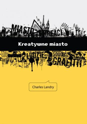 Charles Landry - Kreatywne miasto: zestawy narzędzi dla miejskich innowatorów