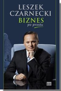 Leszek Czarnecki - Biznes po prostu