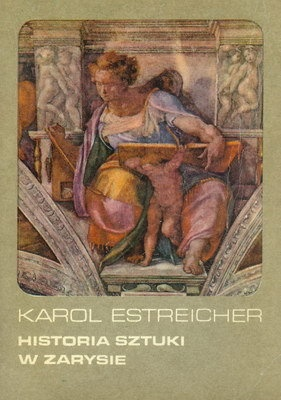 Karol Estreicher (młodszy) - Historia sztuki w zarysie