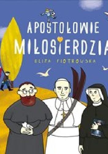 Eliza Piotrowska - Apostołowie Miłosierdzia