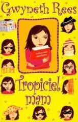 Gwyneth Rees - Tropiciel mam