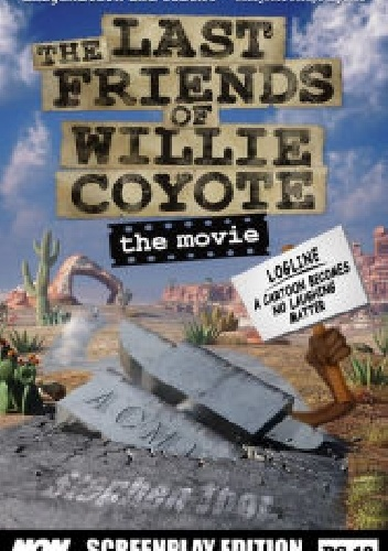 Stephen Thor - The Last Friends of Willie Coyote: The Movie