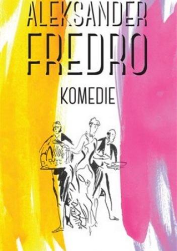 Aleksander Fredro - Komedie