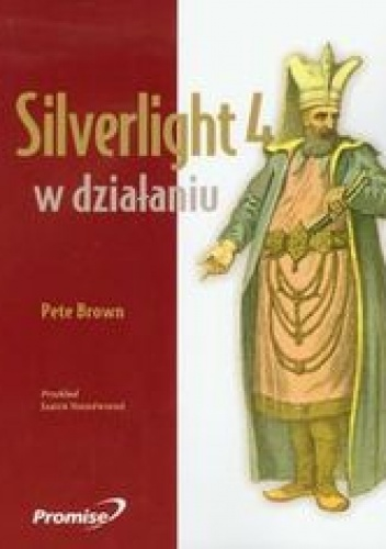 Pete Brown - Silverlight 4 w działaniu