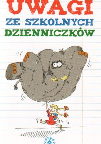 Krystyna Gałkiewicz - Uwagi ze szkolnych dzienniczków
