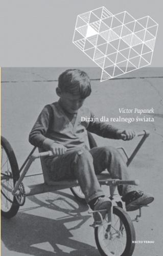 Victor Papanek - Dizajn dla realnego świata. Środowisko człowieka i zmiana społeczna