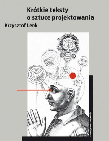 Krzysztof Lenk - Krótkie teksty o sztuce projektowania