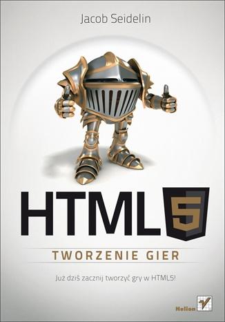 Jacob Seidelin - HTML5. Tworzenie gier