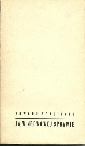 Edward Redliński - Ja w nerwowej sprawie