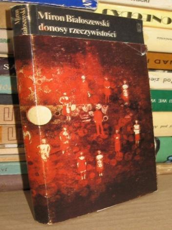 Miron Białoszewski - Donosy rzeczywistości