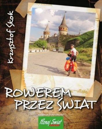 Krzysztof Skok - Rowerem przez świat