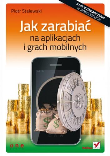 Piotr Stalewski - Jak zarabiać na aplikacjach i grach mobilnych