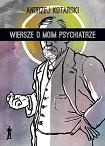 Andrzej Kotański - Wiersze o moim psychiatrze