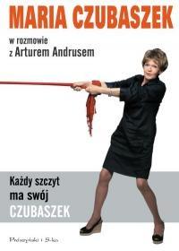 Artur Andrus - Każdy szczyt ma swój Czubaszek. Maria Czubaszek w rozmowie z Arturem Andrusem