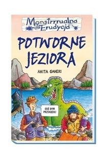 Anita Ganeri - Potworne jeziora