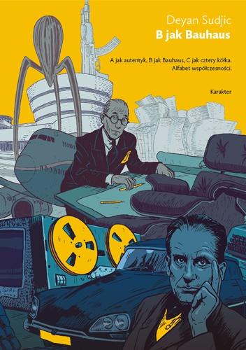 Deyan Sudjic - B jak Bauhaus. Alfabet współczesności