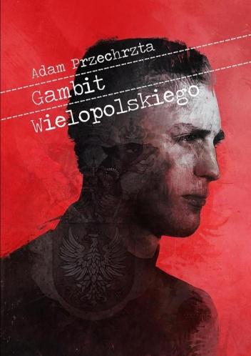 Adam Przechrzta - Gambit Wielopolskiego