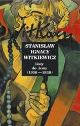 Stanisław Ignacy Witkiewicz - Listy do żony (1936–1939)