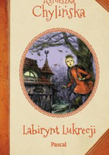 Agnieszka Chylińska - Labirynt Lukrecji