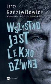 Łukasz Maciejewski - Wszystko jest lekko dziwne