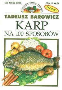 Tadeusz Barowicz - Karp na 100 sposobów