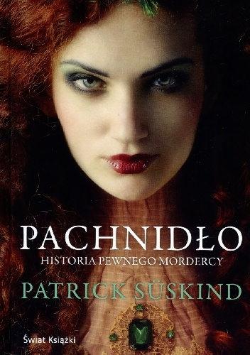 Patrick Süskind - Pachnidło. Historia pewnego mordercy