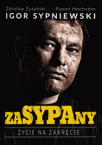 Żelisław Żyżyński - Zasypany. Życie na zakręcie