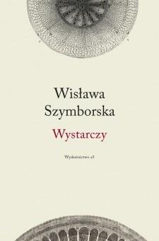 Wisława Szymborska - Wystarczy